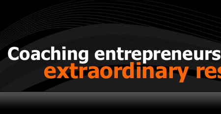 Coaching Entrepreneurs to Extraordinary Results